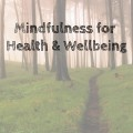 Mindfulness for Health & Wellbeing practice day