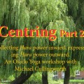 Centring part 2